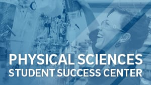 Physical Sciences Student Success Center