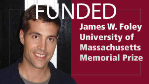 James W. Foley University of Massachusetts Memorial Prize