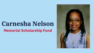 Carnesha Nelson Memorial Scholarship