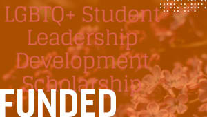 LGBTQ+ Student Leadership Development Scholarship
