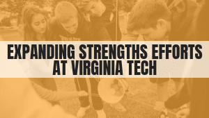 Expanding Strengths Efforts at Virginia Tech