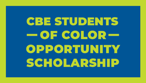 CBE Students of Color Opportunity Scholarship