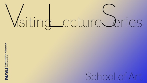 The School of Art's Visiting Lecture Series Image