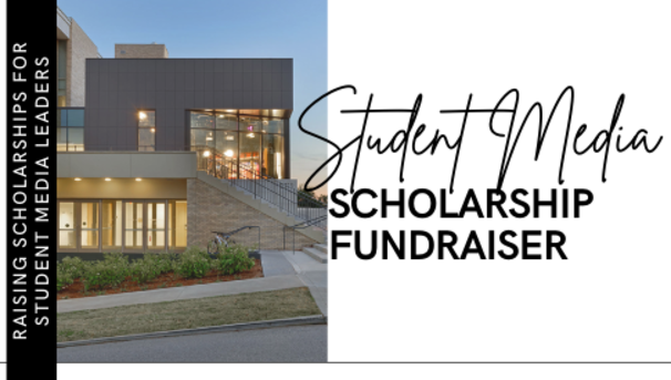 Student Media Scholarship Fundraiser: Raising Scholarships for Student Media Leaders