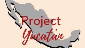 Project Yucatan 2018