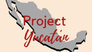 Project Yucatan 2019