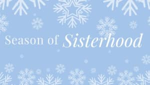 A Season of Sisterhood