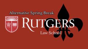 Rutgers Law School - Camden Alt. Spring Break