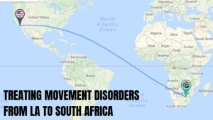 Treating Movement Disorders From LA to South Africa