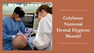 Celebrate National Dental Hygiene Month