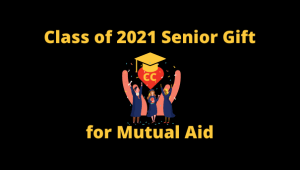 Class of 2021 Senior Gift - In Support of CC Mutual Aid Fund
