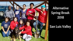 Alternative Spring Break - San Luis Valley