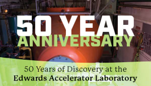 Edwards Accelerator Laboratory - 50 Years of Discovery