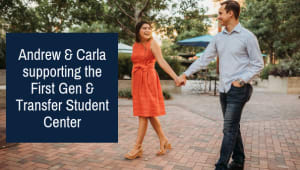 Carla & Andrew supporting the First Gen & Transfer Student Center