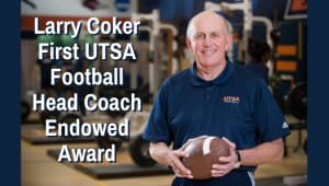 Larry Coker First UTSA Football Head Coach Endowment