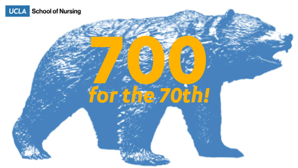UCLA School of Nursing - 700 for our 70th Birthday! Image