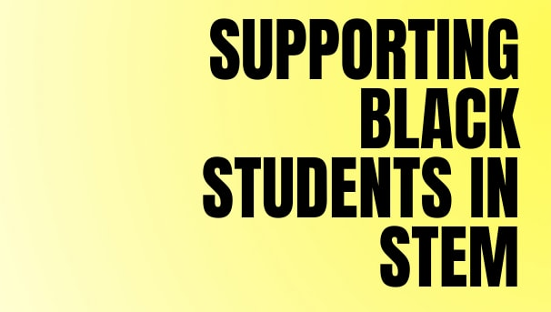 Supporting Black Students in STEM Image