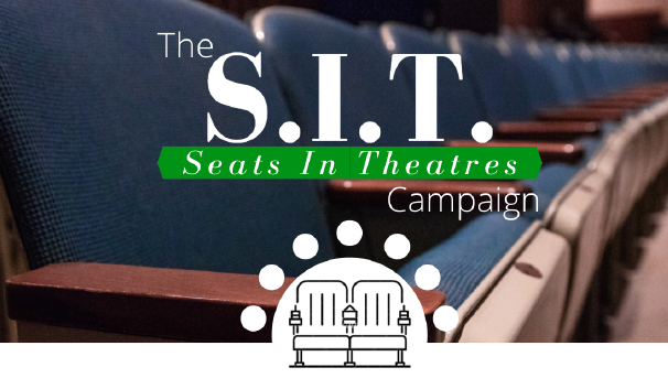The S.I.T. Campaign: Seats in Theatres Image