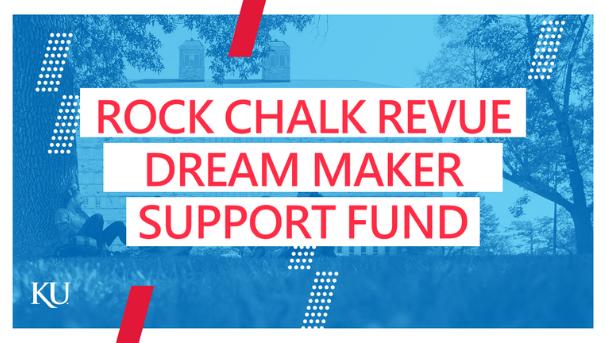 Rock Chalk Revue Dream Maker Fund Image
