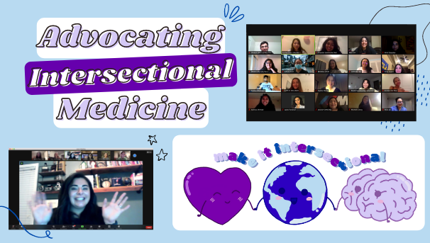 "Image with ""Advocating Intersectional Medicine,"" two zoom meeting images, and graphic"