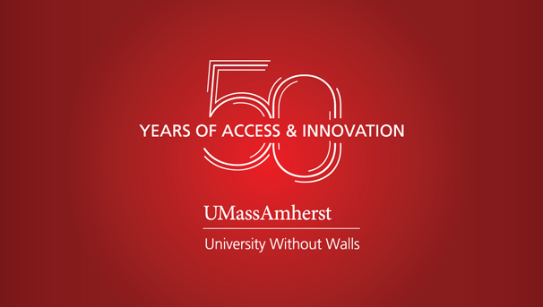 50 Years of Access & Innovation; UMass Amherst University Without Walls