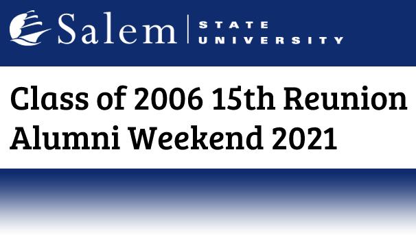 Class of 2006 15th Reunion Alumni Weekend 2021