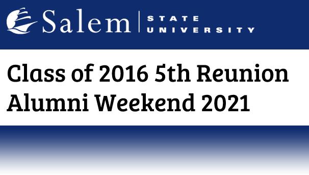 Class of 2016 5th Reunion Alumni Weekend 2021