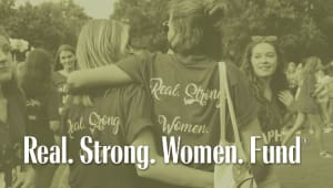 Real. Strong. Women. Fund
