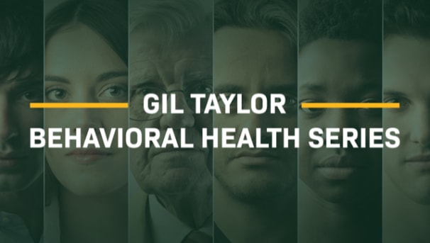 Gil Taylor Behavioral Health Series Image