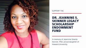 Dr. Jeannine S. Skinner Legacy Scholarship Endowment Fund