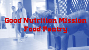 Good Nutrition Mission Food Pantry