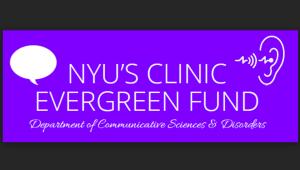 NYU CSD Clinic Evergreen Fund
