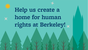 A Home for Human Rights at Berkeley!
