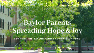 Baylor Parents Spreading Hope and Joy