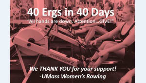UMass Rowing: 40 Ergometers in 40 Days!