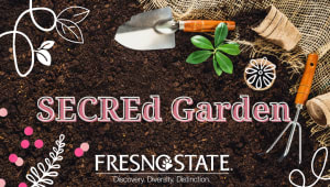 Support the SECREd Garden at Fresno State!