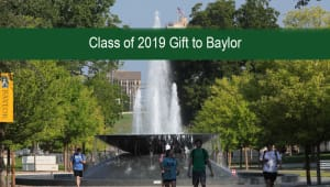 Class of 2019 Gift to Baylor