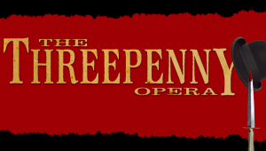 Theatre Under The Stars - The Threepenny Opera