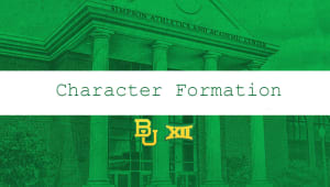 Character Formation for Baylor Built