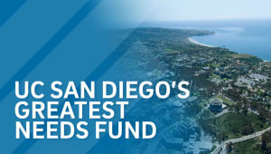 UC San Diego's Greatest Needs Fund