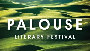 The Palouse Literary Festival