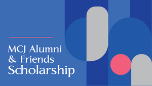 Support the new MCJ Alumni and Friends Scholarship!