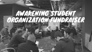 Awakening Student Organization Fundraiser