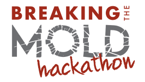 Breaking the Mold Hackathon