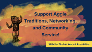 Support Aggie Traditions, Networking, and Community Service!
