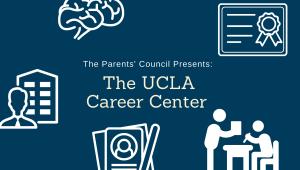 Parents' Council Presents: The UCLA Career Center