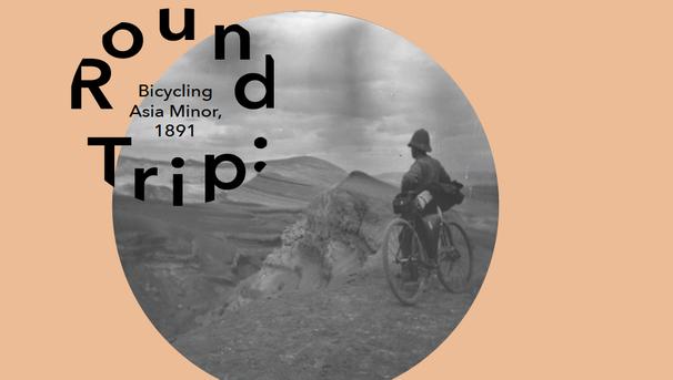 Fowler Museum: Round Trip Bicycling Asia Minor 1891 Image