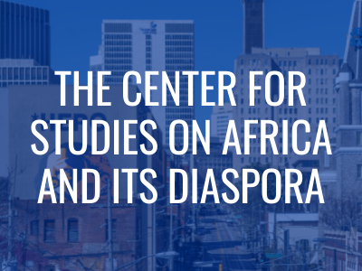 Center for Studies on Africa and its Diaspora Tile Image