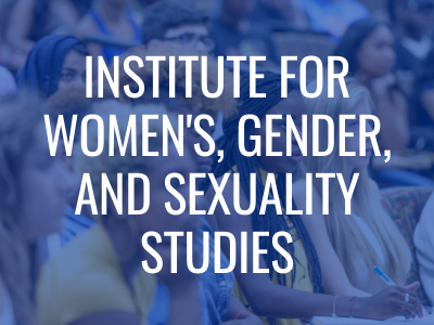 Institute for Women Gender and Sexuality Studies Tile Image