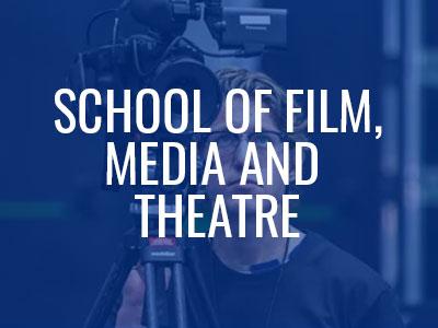 School of Film Media & Theatre Tile Image